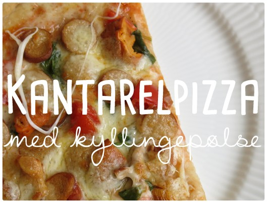 Kantarelpizza med kyllingepølse 1